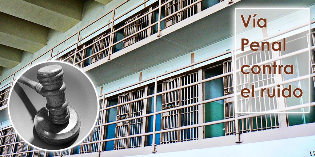 Vía Penal contra el Ruido, Delito por Contaminación Acústica