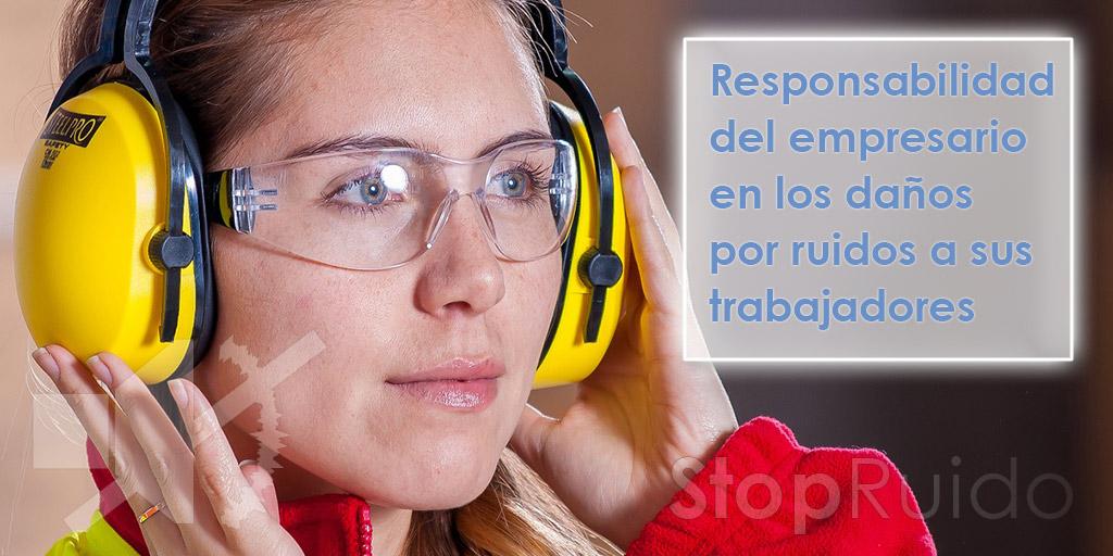 Responsabilidad del empresario en los daños por ruido a sus trabajadores