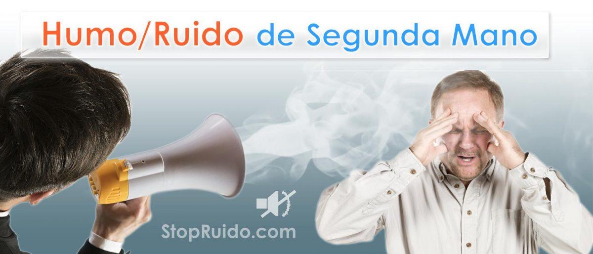 Igual que el humo que recibían los fumadores pasivos ¿Se pordría hablar de ruido de segunda mano?