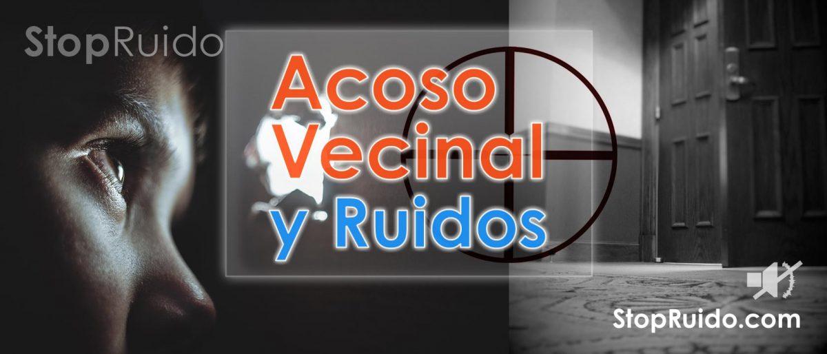 Problema de Ruidos por Acoso Vecinal y Medidas Cautelares
